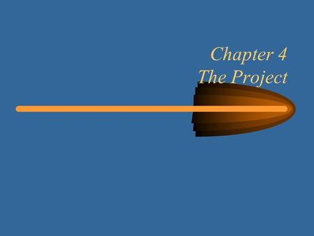 Chapter 4 The Project. 2 Learning Objectives Third phase starts after a contract is drawn up and ends when the project objective is accomplished; final.
