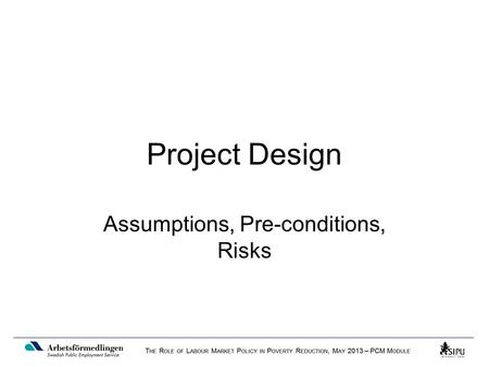 Project Design Assumptions, Pre-conditions, Risks.