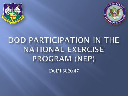 DoDI 3020.47.  Review of Para 3 of Encl 3 of DoDI 3020.47  NEP Exercise After Action Activities  Information Flow  Decision Points.