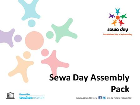 Sewa Day Assembly Pack. What is SEWA? An act of kindness without expectation.