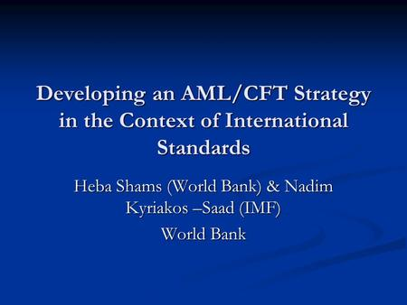 Heba Shams (World Bank) & Nadim Kyriakos –Saad (IMF) World Bank