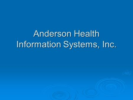 Anderson Health Information Systems, Inc.. AHIS Web Training Jan-05 Presented by Rhonda Anderson, RHIA Anderson Health Information Systems, Inc 940 W.