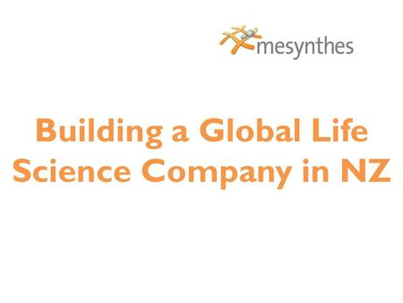 Building a Global Life Science Company in NZ. Unlocking Regenerative Healing.