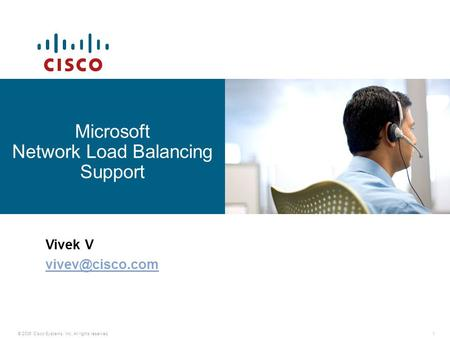 © 2006 Cisco Systems, Inc. All rights reserved.1 Microsoft Network Load Balancing Support Vivek V