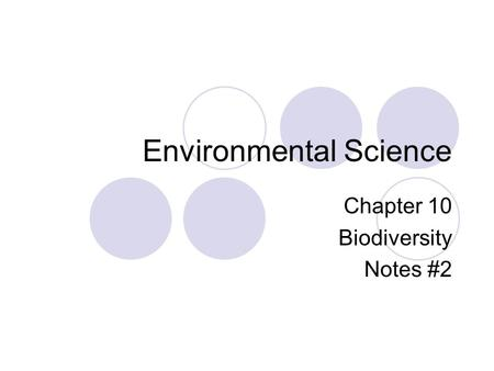 Environmental Science Chapter 10 Biodiversity Notes #2.