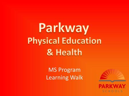 MS Program Learning Walk. What do you know about HPE? In Your ExperienceIn Parkway.