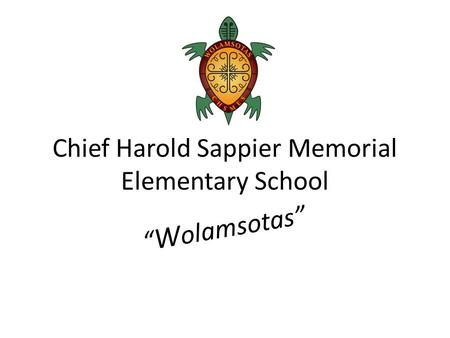 "Chief Harold Sappier Memorial Elementary School "" W olamsotas"""
