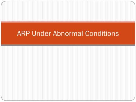 ARP Under Abnormal Conditions. Experiment with the browser (1) arp -n # see what it there Open a browser on your personal workstation browse to 10.10.1.5.