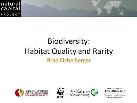 Biodiversity: Habitat Quality and Rarity Brad Eichelberger.