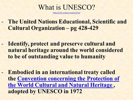 What is UNESCO?   -The United Nations Educational, Scientific and Cultural Organization – pg.