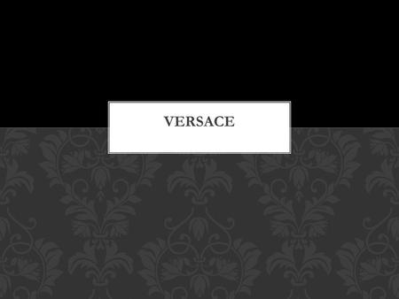 Gianni Versace referred to as Versace, is an Italian fashion company and trade name founded by Gianni Versace in 1978. The name, quite evidently is that.