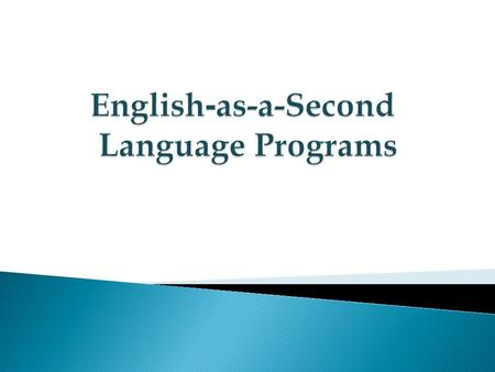 " ESL program is one that ""provides instruction in the English language and other courses of study using teaching techniques for acquiring English, and..."