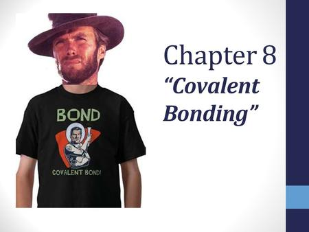 "Chapter 8 ""Covalent Bonding"". Covalent Bonds covalent combination of prefix co- (Latin - ""together""), valere, - ""to be strong"" 2 e-'s shared have strength."