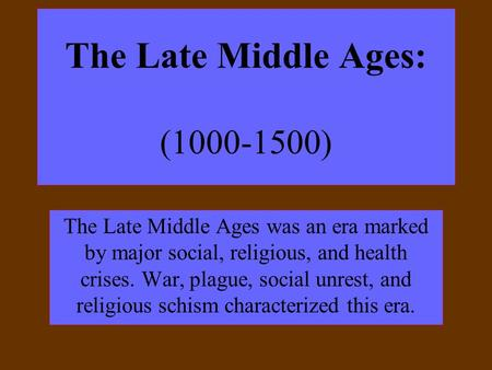 The Late Middle Ages: ( )