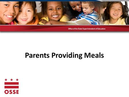 Parents Providing Meals. Parents Providing for Infants The USDA permits parents to provide some meals components for infants. –The center is responsible.