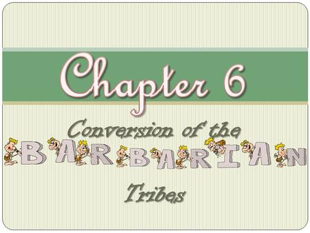 Conversion of the Tribes. Introduction  The Church set about the task of converting the Germanic invaders  period of evangelization stretched from 4th.