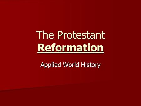 The Protestant Reformation Applied World History.