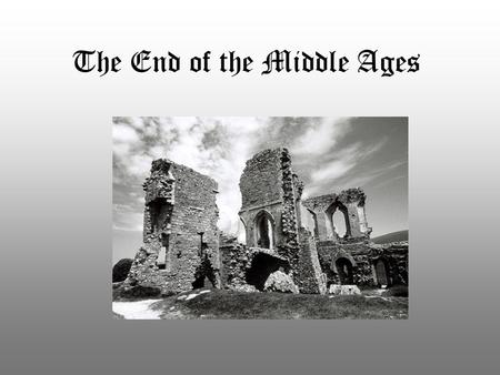 The End of the Middle Ages. The Battle of Hastings In October 1066, a daylong battle known as the Battle of Hastings ended the reign of the Anglo-Saxons.