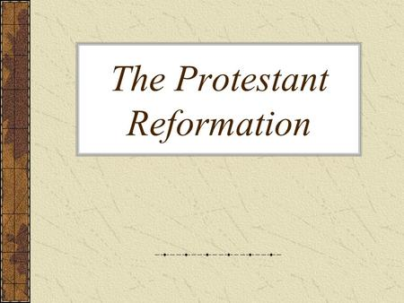 The Protestant Reformation. Early Reformers John Wycliffe (1324-1384) –People should be able to interpret and read the Bible on their own. –Lived during.