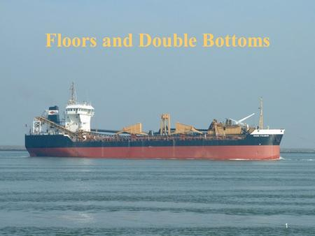 Floors and Double Bottoms
