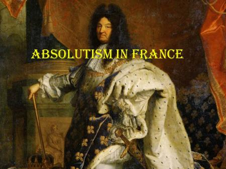 Absolutism in France. Political Centralization Louis XIV learned from the mistakes of Cardinals Richelieu and Mazarin Ruled through councils composed.
