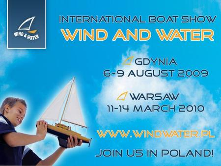 Number one in Poland! WIND & WATER is the largest and the oldest exhibition event in the Polish water sports and recreation industry. It takes place in.