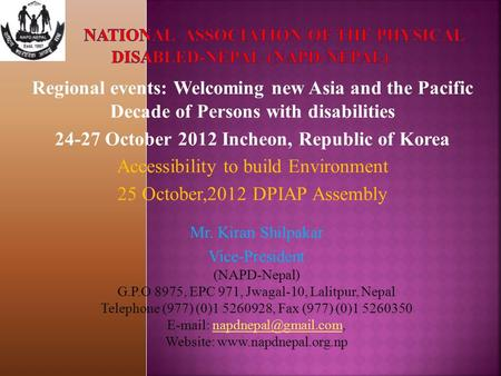 Regional events: Welcoming new Asia and the Pacific Decade of Persons with disabilities 24-27 October 2012 Incheon, Republic of Korea Accessibility to.