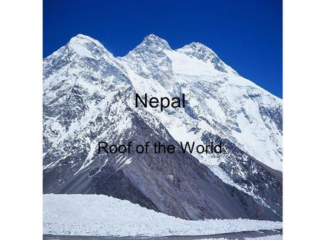 Nepal Roof of the World. Map of Nepal Bordered on north by China; bordered by India on the south, east and west About the size and shape of the state.