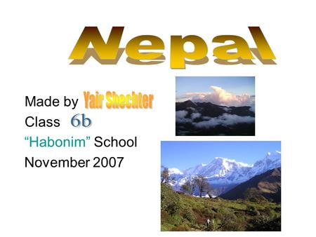 "Made by Class ""Habonim"" School November 2007. Nepal I.D Flag Official languagesNepali DemonymNepali."
