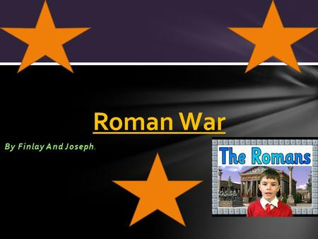 By Finlay And Joseph. Roman War. Page 3. The Roman Army Page 4. Roman Armour Page 5. Coliseum Facts Page 6. Roman Weapons Page 7. Video Hyperlink Contents.