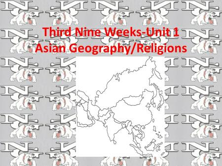Third Nine Weeks-Unit 1 Asian Geography/Religions.
