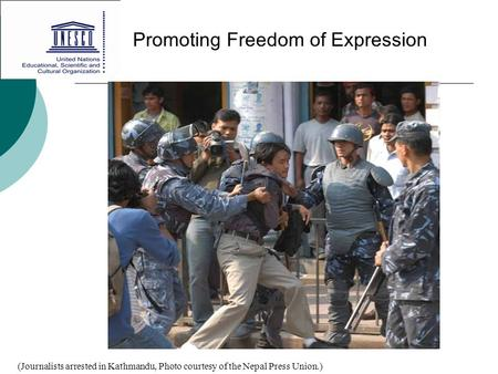 Promoting Freedom of Expression (Journalists arrested in Kathmandu, Photo courtesy of the Nepal Press Union.)