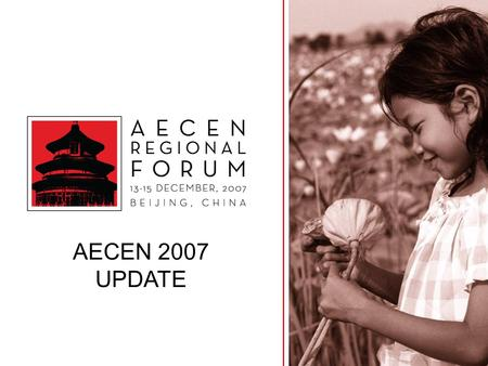 AECEN 2007 UPDATE. AECEN – Established in 2005 in Manila Mission – To promote improved compliance with environmental policies, laws and regulations through.