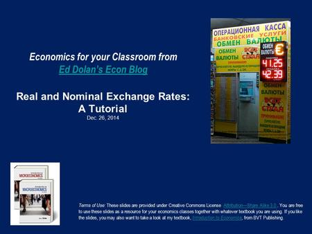 Economics for your Classroom from Ed Dolan's Econ Blog Real and Nominal Exchange Rates: A Tutorial Dec. 26, 2014 Ed Dolan's Econ Blog Terms of Use: These.