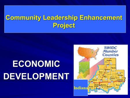 Community Leadership Enhancement Project ECONOMICDEVELOPMENT Indiana.