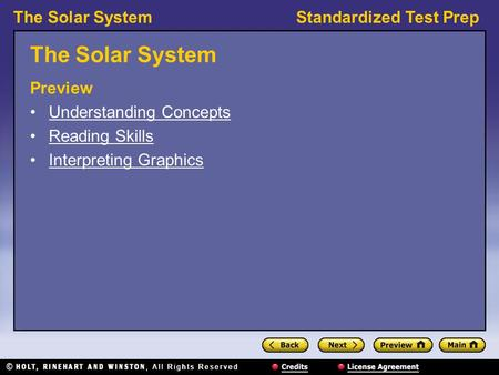 The Solar SystemStandardized Test Prep The Solar System Preview Understanding Concepts Reading Skills Interpreting Graphics.