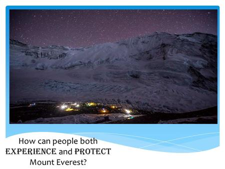 How can people both experience and protect Mount Everest?