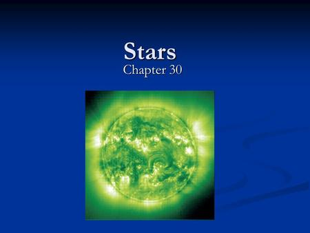 Stars Chapter 30. Properties of the Sun The Sun is the largest object in the solar system, in both size and mass. The Sun is the largest object in the.