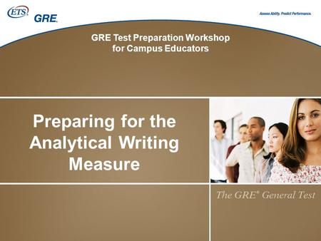 GRE Test Preparation Workshop for Campus Educators Preparing for the Analytical Writing Measure.