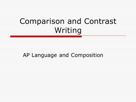Comparing and contrasting ap essay