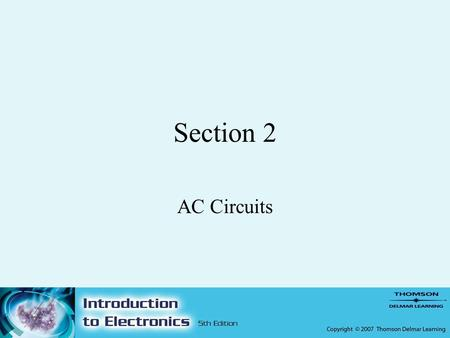 Section 2 AC Circuits. Chapter 12 Alternating Current.