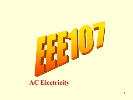 1 AC Electricity. Time variation of a DC voltage or current 2 I V Current Voltage time t.