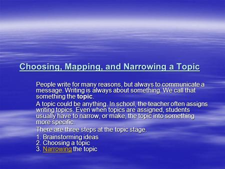 Choosing, Mapping, and Narrowing a Topic