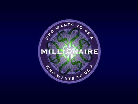 "Question 1 A.) Answer A B.) Answer B C.) Answer C D.) Answer D Welcome to ""Who Wants to Be a Millionaire"" To play: Each time a question page is presented,"