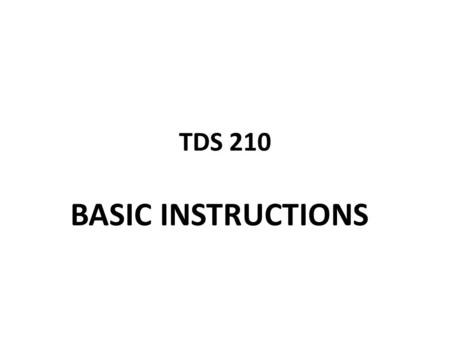 TDS 210 BASIC INSTRUCTIONS. Measure 1. Push the MEASURE button to access the automated measurement. 2. capabilities. There are five measurements available.