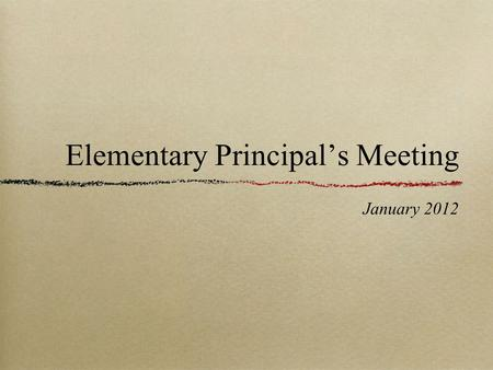Elementary Principal's Meeting January 2012. Reading Key Requirement of CCSS All students must be able to comprehend texts of steadily increasing complexity.