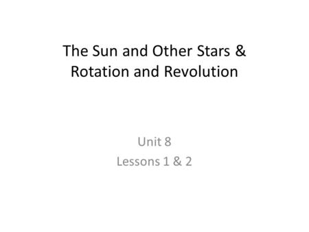 The Sun and Other Stars & Rotation and Revolution