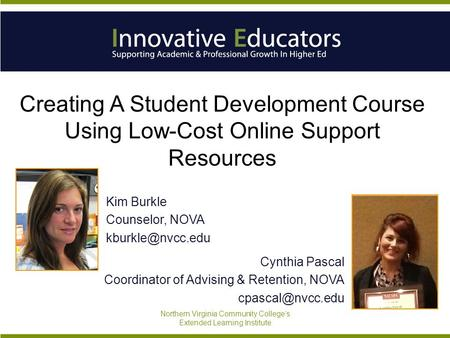 Creating A Student Development Course Using Low-Cost Online Support Resources Cynthia Pascal Coordinator of Advising & Retention, NOVA