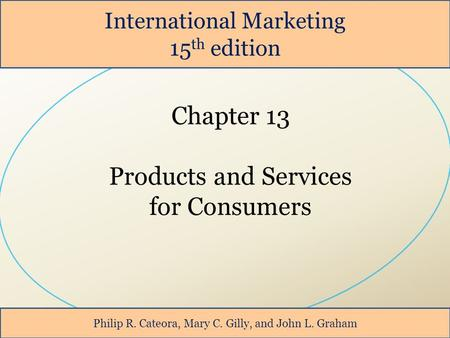 Chapter 13 Products and Services for Consumers International Marketing
