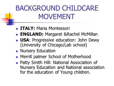 BACKGROUND CHILDCARE MOVEMENT